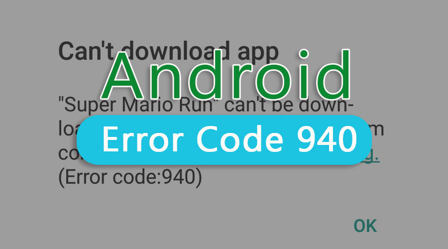 Android-Error-Code-940