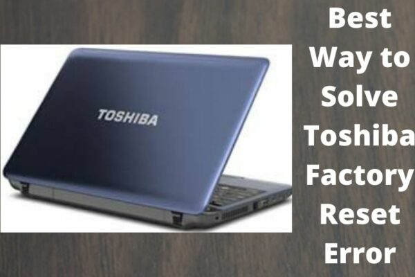 Toshiba Factory Reset Error