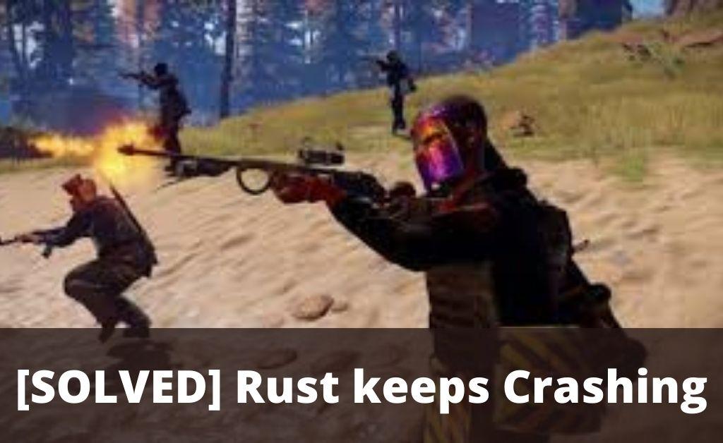 Rust keeps Crashing