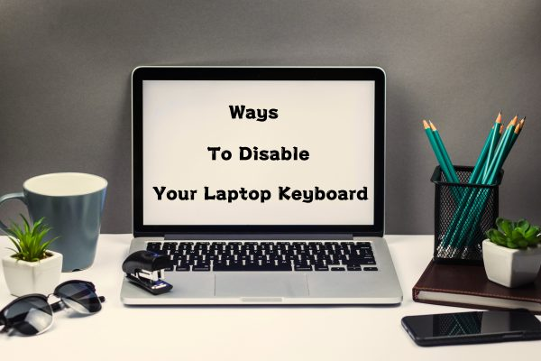 Ways to disable Laptop Keyboard