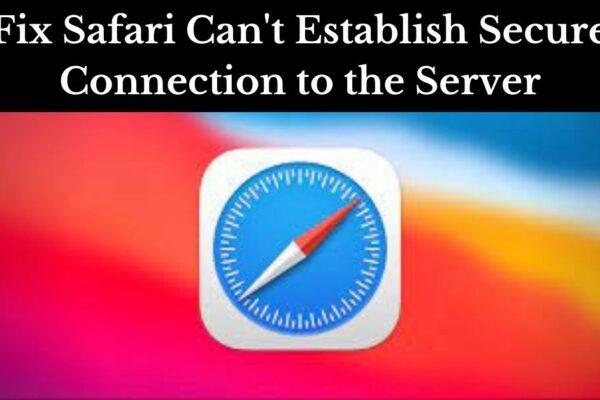 safari can't establish secure connection