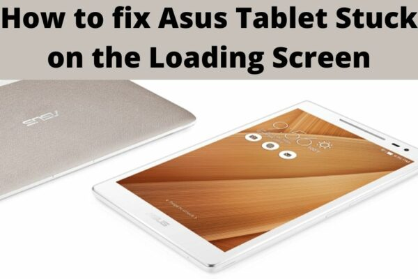 Asus tablet stuck on the loading screen