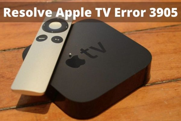 apple tv error 3905