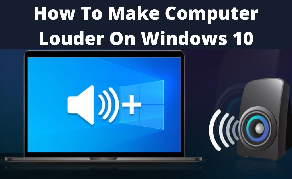 how to make computer louder windows 10