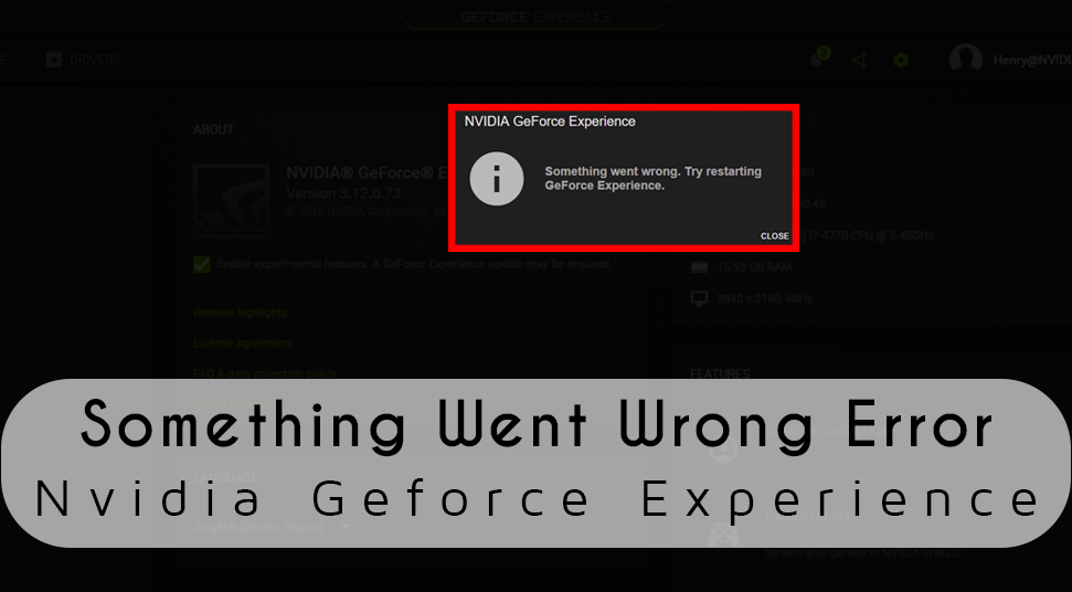 Fix Nvidia Geforce Experience 'Something Went Wrong Error'