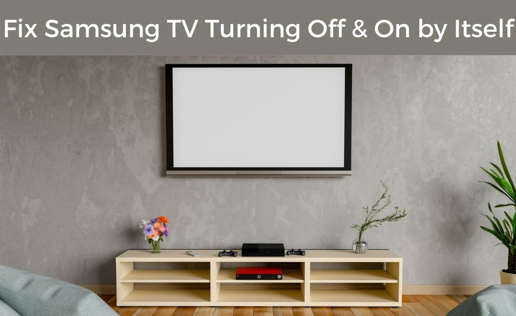 Samsung TV Turns On by Itself
