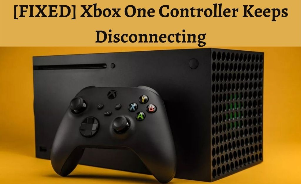 Xbox One Controller Keeps Disconnecting