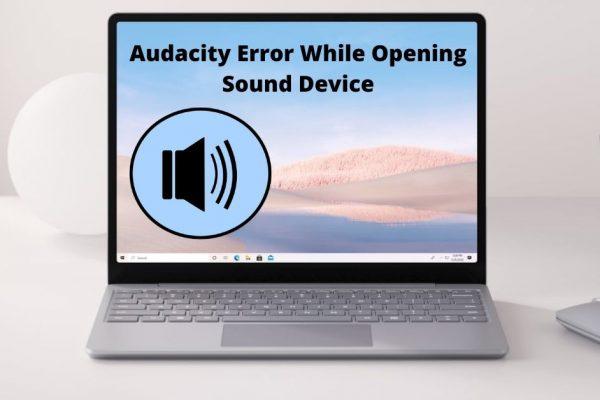 audacity error opening sound device