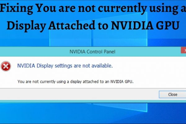 you are not currently using a display attached to nvidia gpu